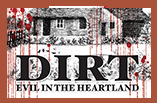 Dirt: Evil in the Heartland